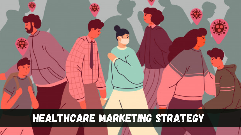 Guide to Effective Healthcare Marketing Strategy for the Future